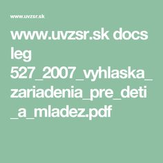 www.uvzsr.sk docs leg 527_2007_vyhlaska_zariadenia_pre_deti_a_mladez.pdf Pdf, Math Equations, Legs, Bridge
