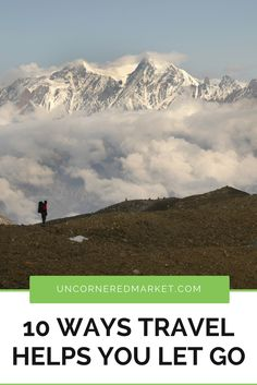 10 ways travel offers you the freedom to let go and the opportunity realign and re-balance yourself. Personal growth and wellness through travel.  Uncornered Market Travel Blog: Travel Wide, Live Deep