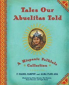Tales Our Abuelitas Told -- Libro de cuentos de America Latina y España, versiones en ingles y español