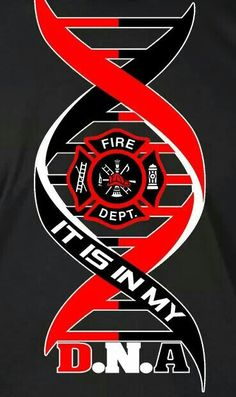 Firefighting IS my DNA
