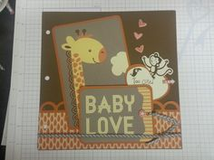 Terry Ann Diack -Just a TAD Crafty.  This is the first page for my soon to be here grand-baby's baby book using Close to My Heart's Baby Cakes PML cards and Pathfinding Paper.  Both items available on my blog.