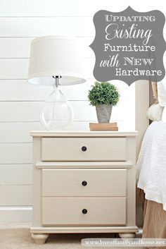 Love Of Family & Home: Updating Existing Furniture with New Hardware (Master Bedroom Makeover Preview)
