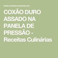 COXÃO DURO ASSADO NA PANELA DE PRESSÃO - Receitas Culinárias