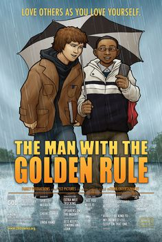 The Man with the Golden Rule ~ the title says it all!