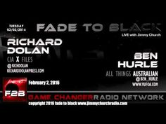 Ep. 398 FADE to BLACK Jimmy Church w/ Richard Dolan, Ben Hurle: CIA/Australia UFO LIVE on air - Published on Mar 2, 2016 Richard Dolan is back with us and we cover the CIA's release of their 'X-Files' with the start of the new X-Files series on Fox. We also talk a little music, pop culture and other current events...a side of Dolan that you rarely get...and then Ben Hurle joins us live from Australia to talk about two of the most documented UFO cases in history: Westall 1966 and...  #f2b…