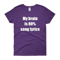 MY BRAIN IS 80% SONG LYRICS Cotton Tee (5 colors)