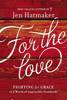 For the Love: Fighting for Grace in a World of Impossible Standards by Jen Hatmaker http://www.amazon.com/dp/0718031822/ref=cm_sw_r_pi_dp_Famyvb11M927J