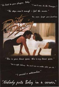 A great poster with fun quotes from the movie Dirty Dancing starring Patrick Swayze and Jennifer Grey. Get your groove on with the rest of our excellent selection of Dirty Dancing posters! Need Poster Mounts. Patrick Swayze, Dirty Dancing Quotes, Dance Quotes, Fun Quotes, Jennifer Grey, Dance Movies, Grey Quotes, Favorite Movie Quotes, Favorite Things