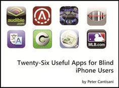 The 26 Best iPhone Apps for the Blind and Visually Impaired: Cover art for Twenty-Six Useful Apps for Blind iPhone Users by Peter Cantisani