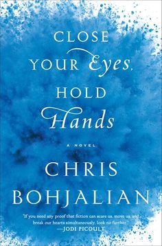 Close Your Eyes, Hold Hands: A Novel - Kindle edition by Chris Bohjalian. Literature & Fiction Kindle eBooks @ Amazon.com.