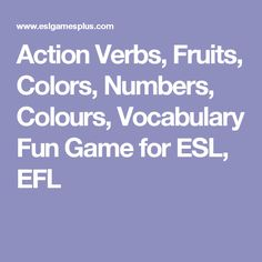Action Verbs Fruits Colors Numbers Colours Vocabulary Fun Game For ESL
