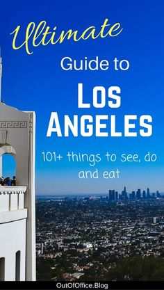 Ultimate guide to Los Angeles to plan your perfect escape to the city of dreams. 101+ things to see, do and eat in Los Angeles for an unforgettable trip.