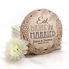 Eat, Drink and Be Married Personalized Stone Coasters, use your own text! Make great #weddingfavors #gifts #ideas #vineyardtheme
