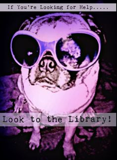 Sadie Pug let's users know that it is OK to Ask The Librarian!