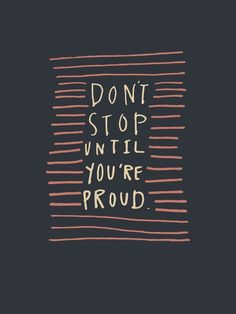 Don't stop until you're proud. #BreakthroughCoaching