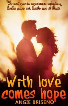 "Leer ""With love comes hope © - Sinopsis"" #wattpad #novela-juvenil"