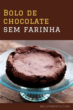 Bolo de chocolate sem farinha | Mel e Pimenta Bakery Recipes, Wine Recipes, My Recipes, Sweet Recipes, Cooking Recipes, Favorite Recipes, Chocolate Nestle, Chocolate Desserts, Good Food