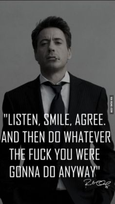 Direct quote from robert downey jr on inside the actors studio...love it!