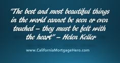 The Best and Most Beautiful Things in the World....Inspirational Quote - http://californiamortgagehero.com/best-beautiful-things-world-inspirational-quote/