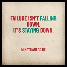 Here's to failure and all it teaches us on the road to success!