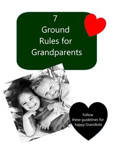 A Must Read for Grandparents - keeping your children & grandchildren happy!
