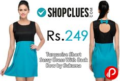 Shopclues is offering 80% off on Turquoise Short Sassy Dress With Back Bow by Sukuma at Rs.249 Only. This Will Add Charm to your attire.The Fabric Assures Pure Lightweight Comfort. Look Perfect Wearing This Dress, designed To Impress Fashion-Conscious Women .This dress Will Lend You A Look Worth Flaunting.  http://www.paisebachaoindia.com/turquoise-short-sassy-dress-with-back-bow-by-sukuma-at-rs-249-only-shopclues/