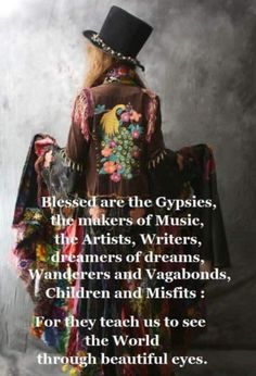 I was raised a gypsy and I don't think she even realized it! Gypsy Quotes, Hippie Quotes, Gypsy Sayings, True Words, Beautiful Eyes, Beautiful Words, Collateral Beauty, Hippie Love, Hippie Peace