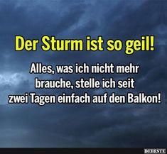 Der Sturm ist so geil! | Lustige Bilder, Sprüche, Witze, echt lustig