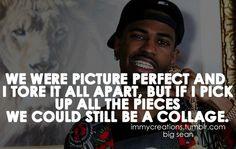 .-. Big Sean Quotes, Love Quotes, Pictures, Image, Music, Art, Qoutes Of Love, Photos, Musica