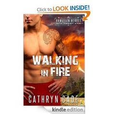 Walking in Fire: Hawaiian Heroes, Book 1