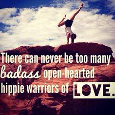 Bad-ass hippie warrior of love.