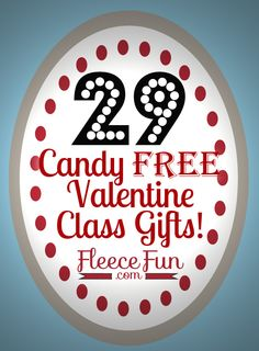 29 Candy Free Valentine Ideas Great for Class Gifts! ♥ Fleece Fun