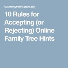 10 Rules for Accepting (or Rejecting) Online Family Tree Hints