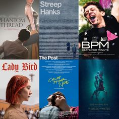 "My must-see movie list: ""The Shape of Water,"" ""Lady Bird,"" ""The Post,"" ""Phantom Thread,"" ""Call Me By Your Name,"" and the French film, ""BPM: Beats Per Minute"" (""120 Battements Par Minute"")."