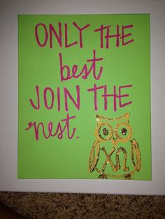 Chi Omega Painting  Only the Best Join the Nest. by ginnijones, $12.00