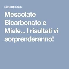 Mescolate Bicarbonato e Miele... I risultati vi sorprenderanno! Thai Chi, Fitness Inspiration, Beauty Hacks, Beauty Tips, Anti Aging, The Cure, Hair Beauty, Health, How To Make
