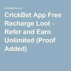 CrickBet App Free Recharge Loot - Refer and Earn Unlimited (Proof Added)