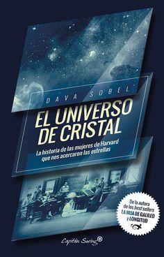 Universo de cristal: la historia de las mujeres de Harvard que nos acercaron las estrellas