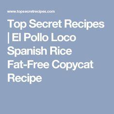 Top Secret Recipes | El Pollo Loco Spanish Rice Fat-Free Copycat Recipe