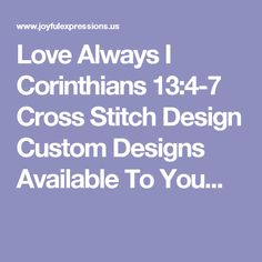 Love Always I Corinthians Cross Stitch Design Custom Designs Available To You.