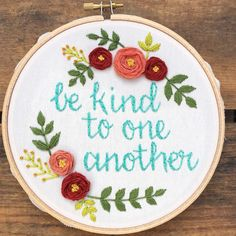 SHIPS AFTER CHRISTMAS Be Kind to One Another - Ellen embroidery hoop art