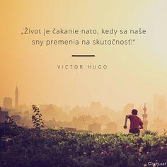 victor-hugo-obrazky-s-citaty-zivot-je-cakanie-nato-kedy-sa-nase-sny-premenia-n.jpg (800×800)