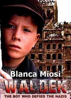 Waldek, the boy who defied the Nazis by Blanca Miosi, http://www.amazon.com/dp/B00I6M4YRE/ref=cm_sw_r_pi_dp_s9tDtb1HHWGAH