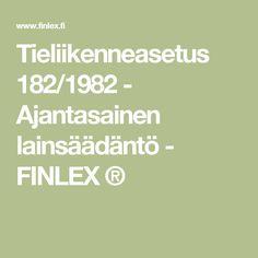 Tieliikenneasetus 182/1982 - Ajantasainen lainsäädäntö - FINLEX ®