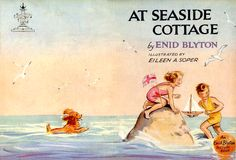 Eileen A. Soper - At Seaside Cottage by Enid Blyton