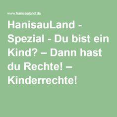 HanisauLand - Spezial - Du bist ein Kind? – Dann hast du Rechte! – Kinderrechte!