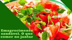 Emagrecimento saudável o que comer no jantar