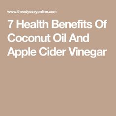 7 Health Benefits Of Coconut Oil And Apple Cider Vinegar