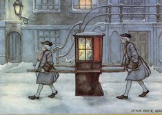 """Anton Pieck  (MsB adds """"a sedan chair for when a single lady without a carriage must travel.  Saves those satin slippers from the damp and slush, too."""")"""