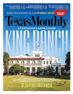 The descendants of Richard and Henrietta King do hereby invite you into the King Ranch with these exclusive photographs of the one-hundred-year-old Main House.